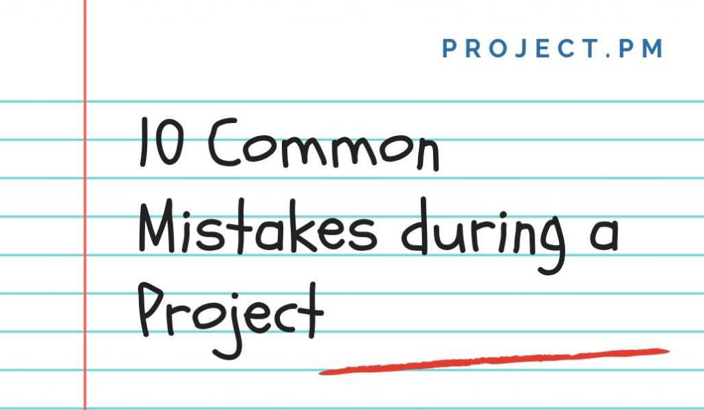 10 Common Mistakes during a Project Management