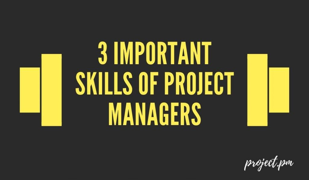 3 Important Skills of Project Managers